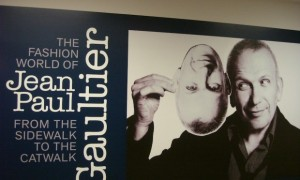 Heads Up!  Fashionistas! Don't miss Gaultier exhibit.